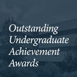 Outstanding Undergraduate Achievement Awards