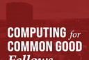 Computing for the Common Good Fellows