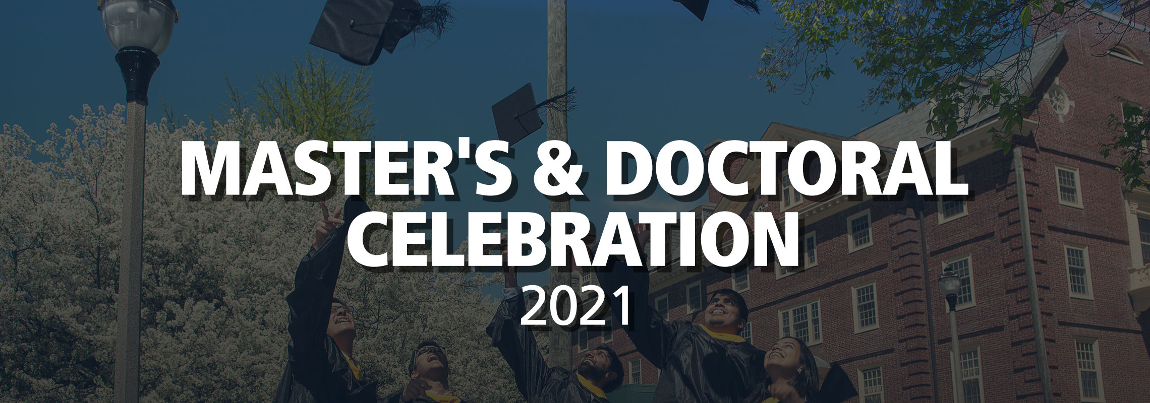 Master's and Doctoral Celebration
