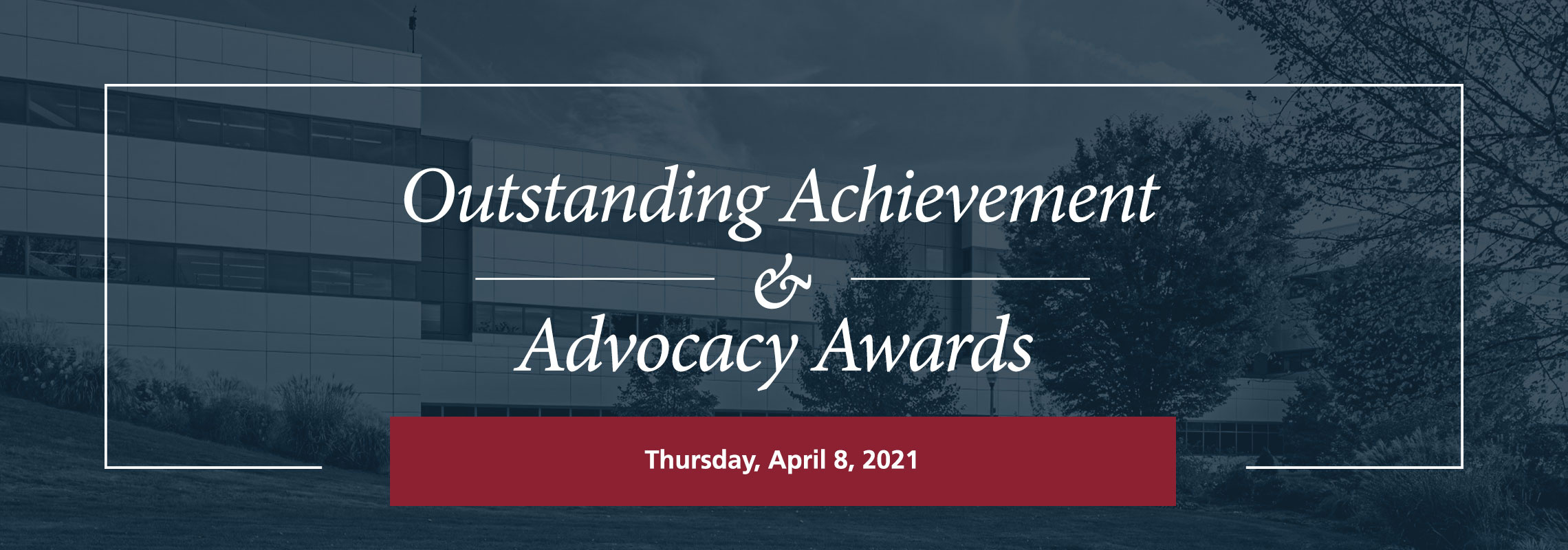 2021 Outstanding Achievement & Advocacy Awards