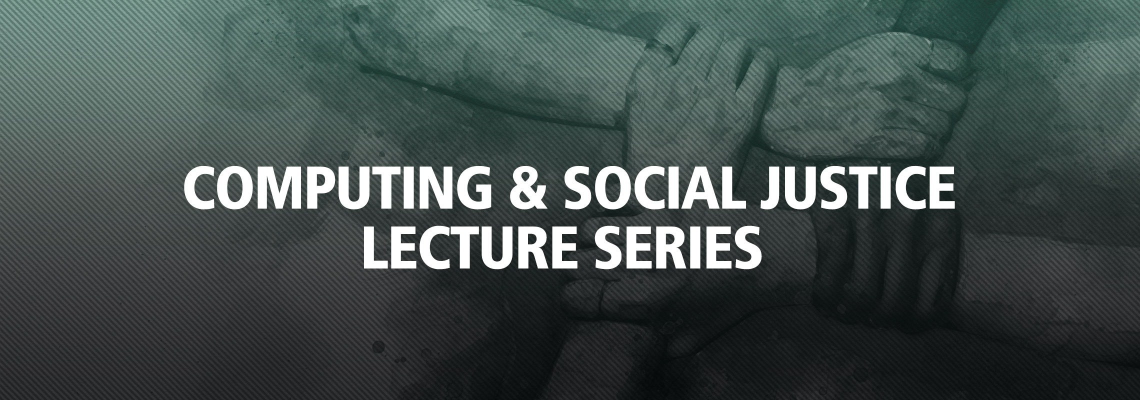 Computing & Social Justice Lecture Series